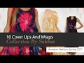 10 Cover Ups And Wraps Collection By Sakkas Amazon Fashion, Spring 2017
