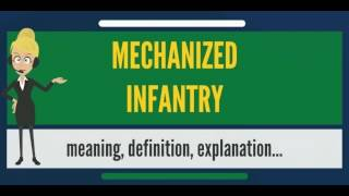 What is MECHANISED INFANTRY? What does MECHANISED INFANTRY mean? MECHANISED INFANTRY meaning