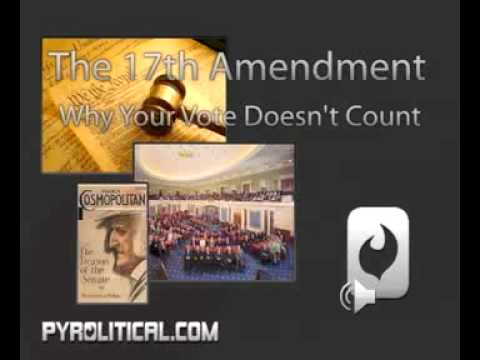 The 17th Amendment - Part 5/5