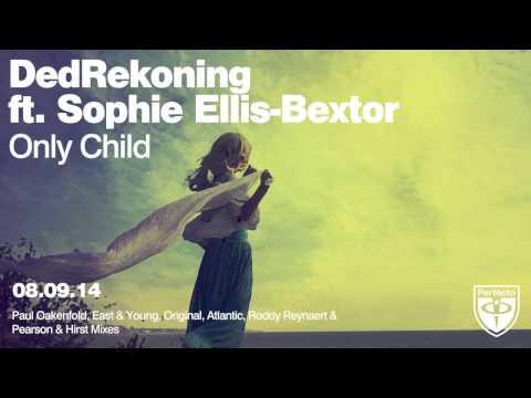 DedRekoning ft. Sophie Ellis-Bextor - Only Child (Roddy Reynaert Remix)