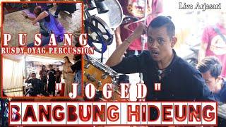 JOGED BANGBUNG HIDEUNG II PUSANG RUSDY OYAG PERCUSSION (LIVE ARJASARI)