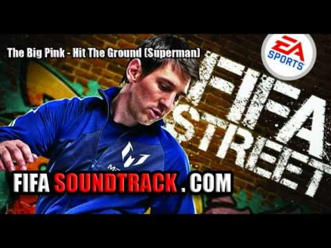 The Big Pink - Hit The Ground (Superman) - FIFA Street 2012 Soundtrack