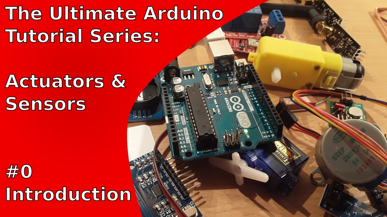 Introduction to Arduino Tutorials about Actuators and Sensors | UATS A&S #0