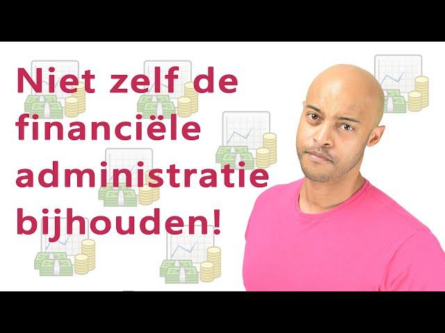 Financiële administratie niet zelf bijhouden