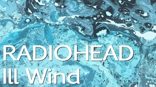 Baixar Radiohead - Ill Wind 800% slower (AMSP CD 2) (Not the actual song)