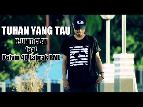 TUHAN YANG TAU -  K-Unit Clan Static Maejor ft Kelvin Fordatkossu [HD] ( Official Video Clip )