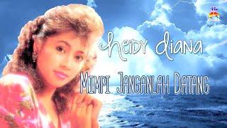 Heidy Diana - Mimpi Janganlah Datang (Official Lyric Video)