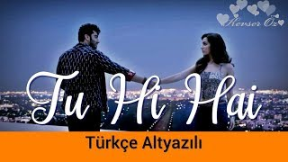 Tu Hi Hai - Türkçe Altyazılı | Half Girlfriend