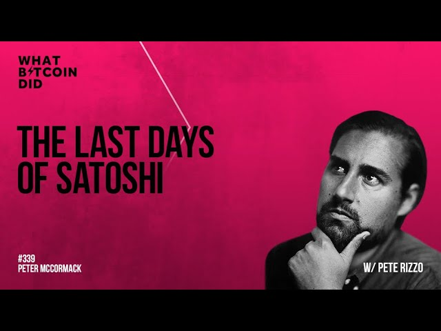 The Last Days of Satoshi with Pete Rizzo