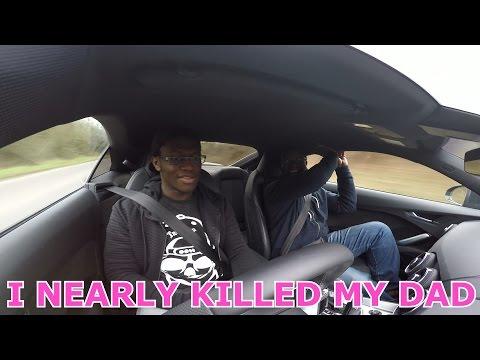 I Nearly Killed My Dad
