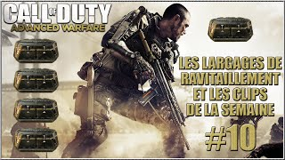 ADVANCED WARFARE : LARGAGES DE RAVITAILLEMENT & CLIPS DE LA SEMAINE #10