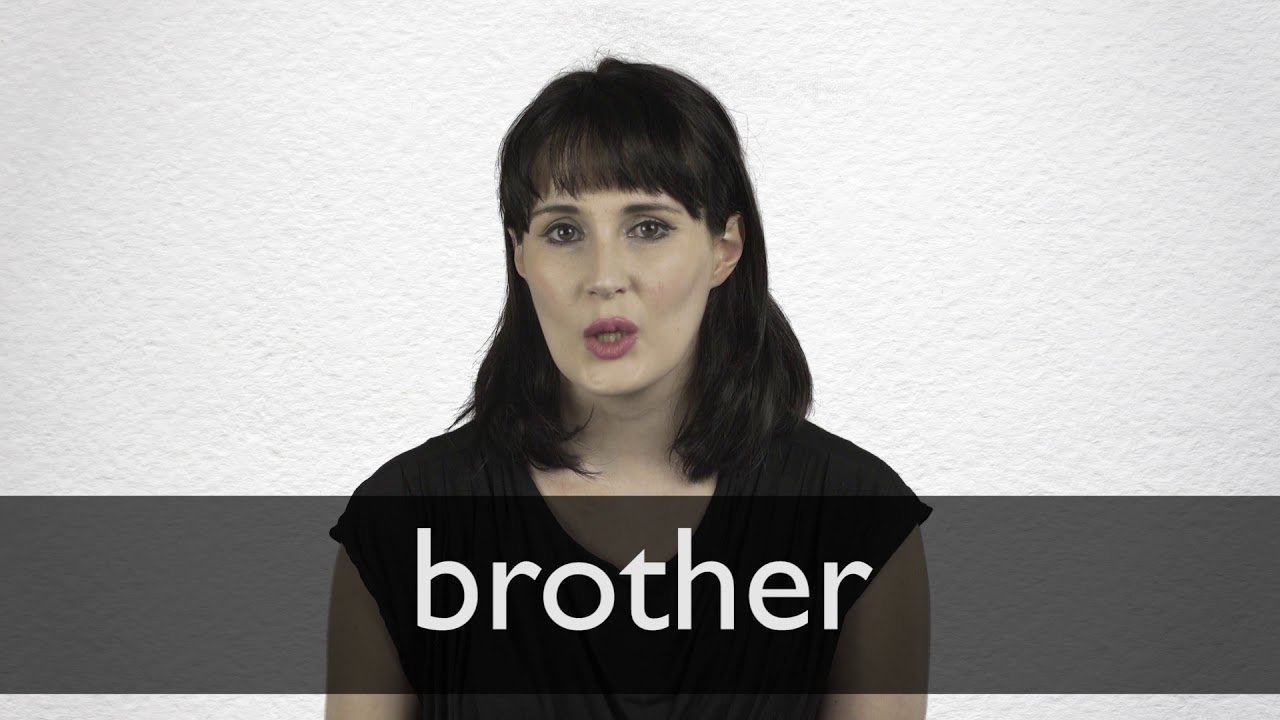 How to pronounce BROTHER in British English
