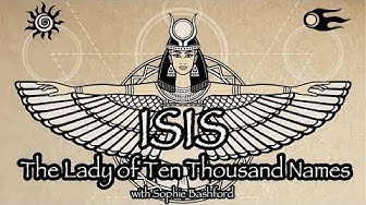 Goddess Isis - The Lady of Ten Thousand Names | Sophie Bashford