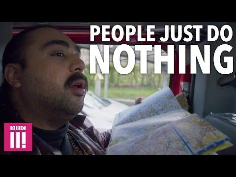 People Just Do Nothing | Chabuddy SatNav