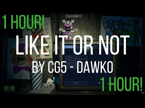 1 HOUR VERSION - FNAF 6 SONG (Like It Or Not) - Dawko & CG5
