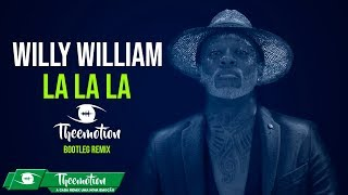 Willy William - La la La (Theemotion Bootleg Remix)