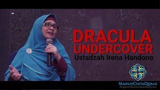 Ustadzah Irena Handono | Dracula Undercover | MCQ Bogor