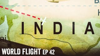 ARRIVING IN INDIA! - World Flight Episode 42