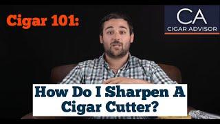 How Do I Sharpen a Cigar Cutter? #Cigar101