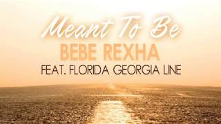 Bebe Rexha - Meant to Be feat. Florida Georgia Line (Live Version Lyric Video)