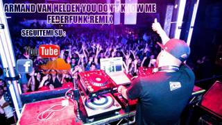 House Music : Armand Van Helden - You Don't Know Me  ( FederFunk Remix )