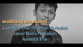 Lagu Terbaru 2018| Ladostar Trio Mantan Terindah |Cover BORIS NABABAN