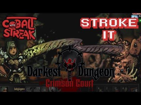 Darkest Dungeon: Crimson Court #63 - Stroke It - Cobalt Streak