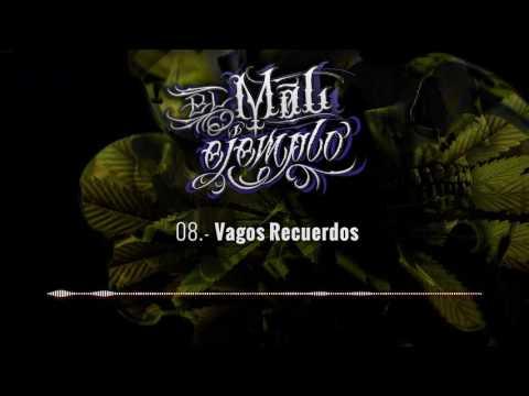 08.- Vagos Recuerdos - Santa Grifa (El Mal Ejemplo VOL.3)