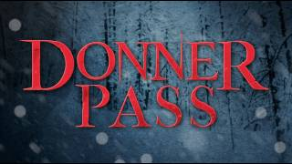 Donner Pass - Trailer