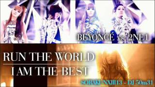 (MASHUP) Run the World / I Am The Best (Beyoncé vs. 2NE1)