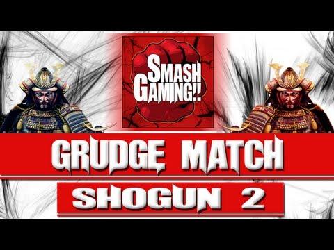 Grudge Match #21 Total War Shogun 2 |