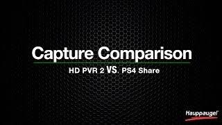 Capture Comparison - HD PVR 2 VS. PS4