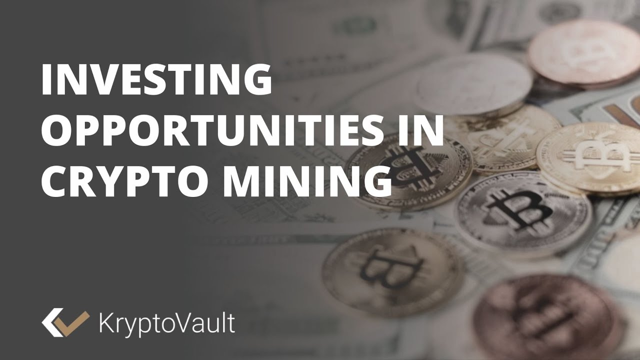 Investing Opportunities in Crypto Mining