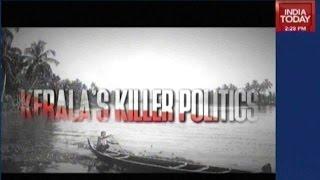 Kerala's Killer Politics: Violent Politics In Kannur