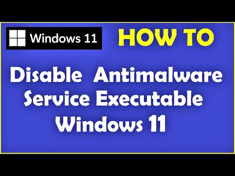 Windows 11 - How to Disable Antimalware Service Executable