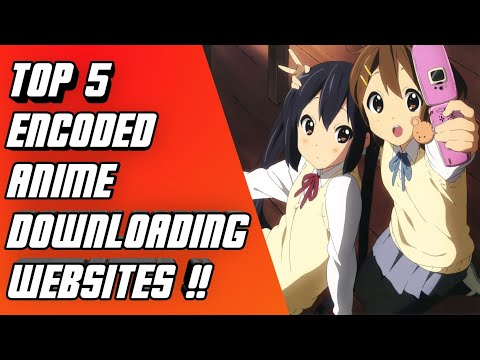 TOP 5 Best Websites to Download Encoded Anime | Episodes in Small Size
