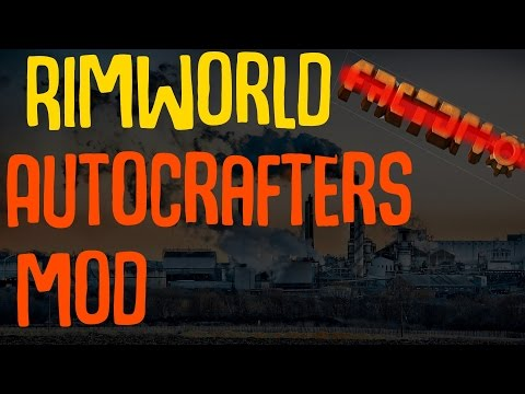 One Step Closer To Factorio! S.A.L: Auto-Crafters Mod! Rimworld Mod Showcase