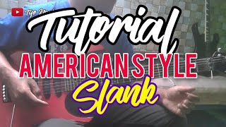 TUTORIAL AMERICAN STYLE SLANK