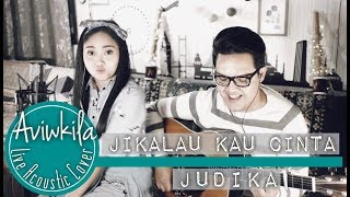 Video JUDIKA - JIKALAU KAU CINTA (Aviwkila LIVE Cover) download MP3, 3GP, MP4, WEBM, AVI, FLV Juli 2018