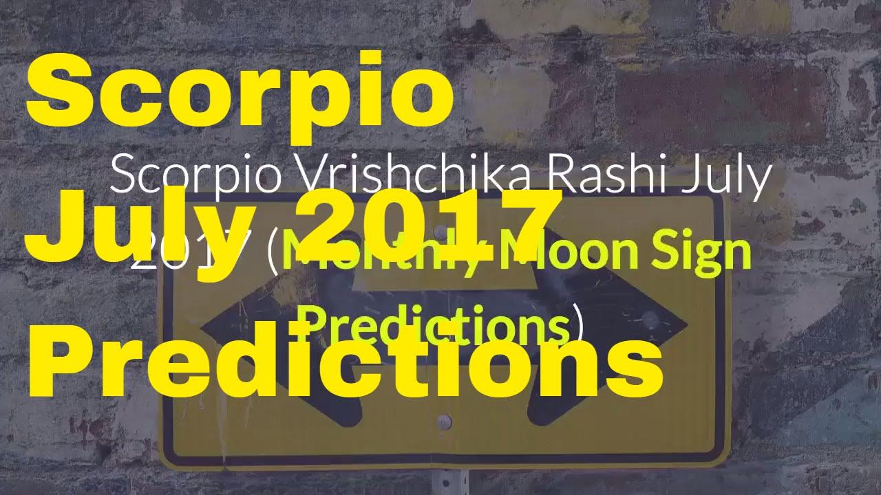 Scorpio Vrishchika Rashi Horoscope July 2017, Career, Finance, Family,  Business, Health Etc