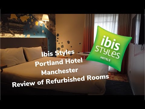 Review: Ibis Styles Portland Hotel Manchester (Newly Refurbushed)