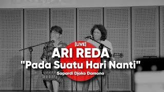 ARI REDA - Pada Suatu Hari Nanti - Sapardi Djoko Damono [LIVE]