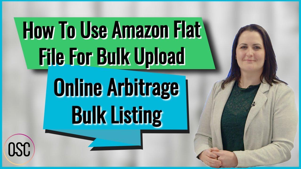 How To Use Amazon Flat File For Bulk Upload | Online Arbitrage Bulk Listing