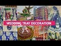 Wedding Tray Decoration with unique Style/ Bengali Tatto Decorations/ New Style Gift Tray Decoration