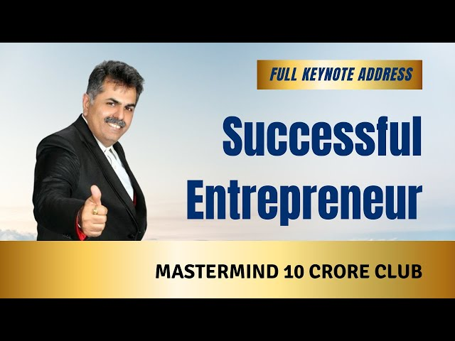 Keynote address- What are the key factors that  make a successful Entrepreneur.