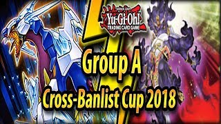 Group A - Cross-Banlist Cup 2018!