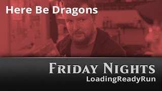 Friday Nights: Here Be Dragons