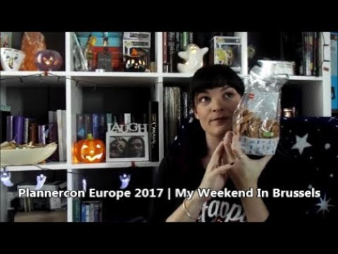 Plannercon Europe 2017 | My weekend in Brussels