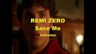 Cancion Save Me Remy Zero, tema Smallville subtitulada