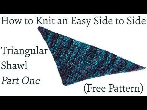 How to Knit an Easy Side to Side Triangular Shawl Part One (FREE Pattern)